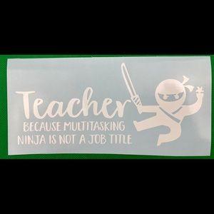 Teacher Because Multitasking Ninja White Decal